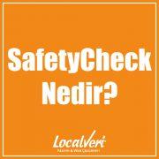 SafetyCheck Nedir?