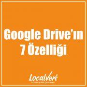 Google Drive'ın 7 Özelliği