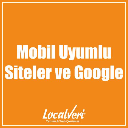 Mobil Uyumlu Siteler ve Google