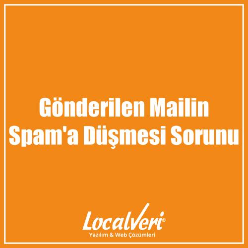 Gönderilen Mailin Spam'a Düşmesi Sorunu
