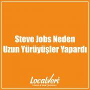 Steve Jobs Neden Uzun Yürüyüşler Yapardı