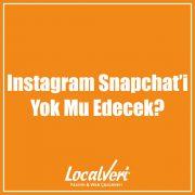 Instagram Snapchat'i Yok Mu Edecek?