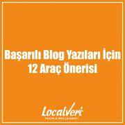 Başarılı Blog Yazıları İçin 12 Araç Önerisi