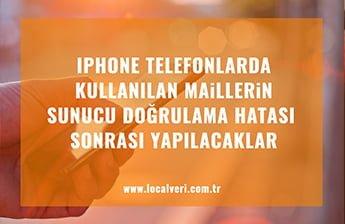 iPhone Sunucu Doğrulama Hatası Çözümü