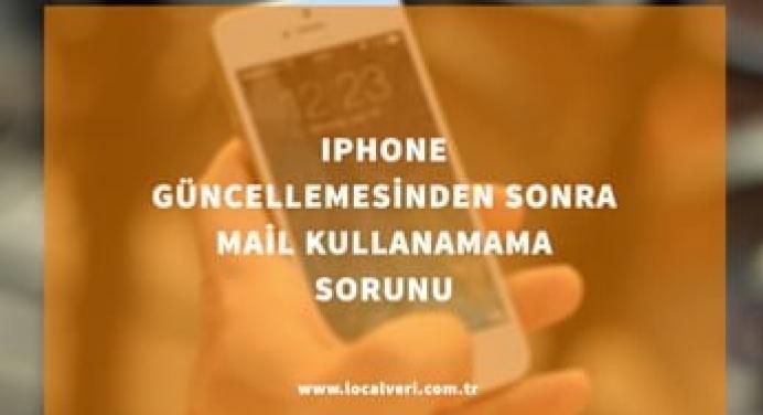Iphone Mail Kullanamama Sorunu