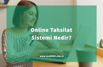 Online Tahsilat Sistemi Nedir?