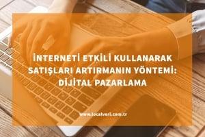 interneti kullanarak satışları artırmak online satış e-ticaret sitesi